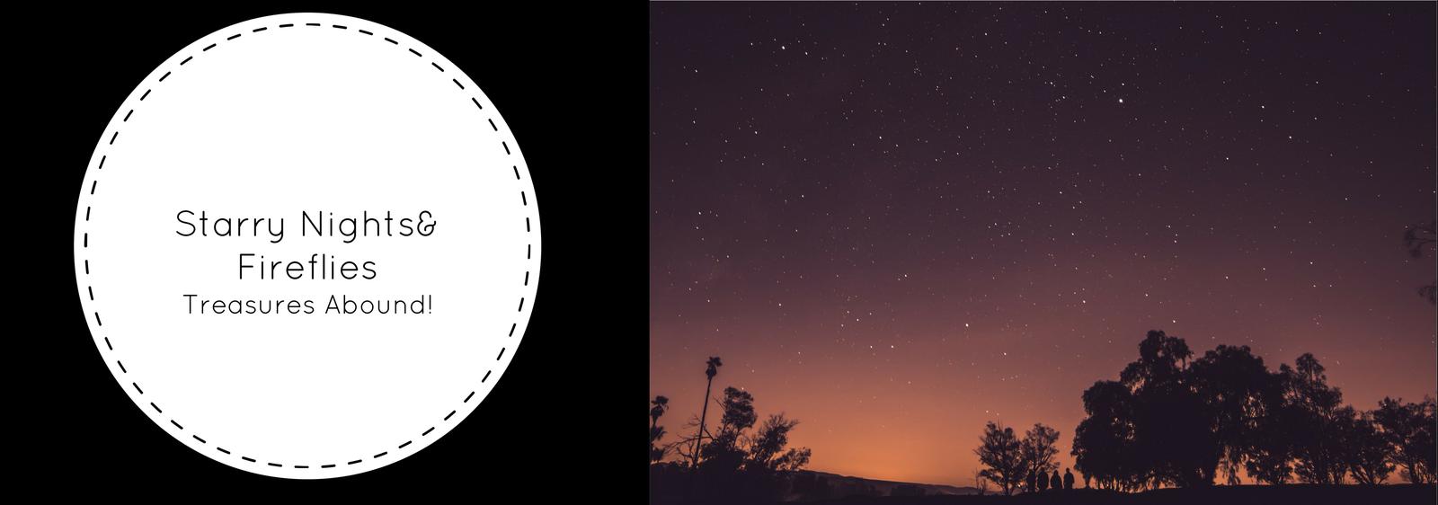 Starry Nights & Fireflies