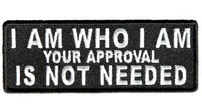 I AM WHO I AM APPROVAL Embroidered Jacket Vest Funny Biker Saying Patch Emblem