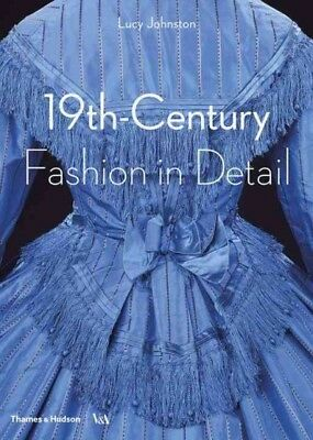 19th-Century Fashion in Detail, Paperback by Johnston, Lucy; Kite, Marion (CO...