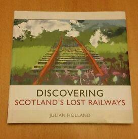 Discovering Scotland's Lost Railways hardback book - Julian Holland