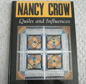 Quilts And Influences by Nancy Crow - contemporary quilting