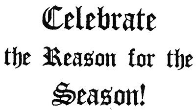 Unmounted Rubber Stamp, Christmas Stamps, Christian Stamps, Celebrate the Reason