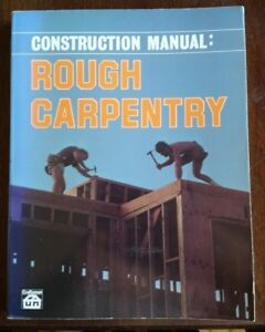 ROUGH CARPENTRY - CONSTRUCTION MANUAL