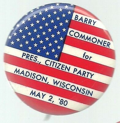 BARRY COMMONER FOR PRESIDENT MADISON, WISC. 1980 THIRD PARTY POLITICAL PIN