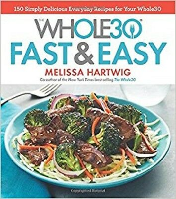The Whole30 Fast and Easy Cookbook by Melissa Hartwig eBooks