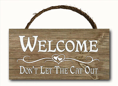 Welcome Dont Let Cat Out Hanging Wood Plaque Door Wall Yard Sign 12x6 Cat Wall Plaque