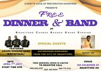 CHURCH GRAND OPENING , BRANTFORD AND FREE DINNER