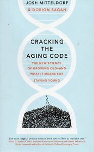 CRACKING THE AGING CODE GROWING OLD & STAYING YOUNG SAVE $34