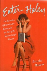 HELEN GURLEY BROWN STORY SEX & THE SINGLE GIRL NEW BIOGRAPHY