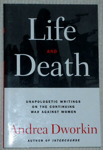 Life and Death by Andrea Dworking :Sociology/Women's Studies