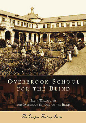 Overbrook School for the Blind [Campus History] [PA] [Arcadia Publishing]