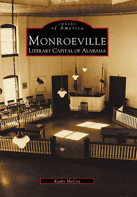Monroeville  Literary Capital Of Alabama  Images Of America   Al
