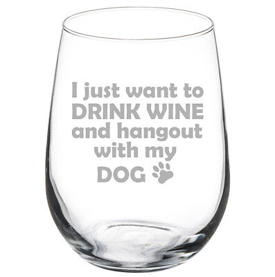Stemless Wine Glass Goblet 17oz Funny Drink Wine And Hangout With My Dog