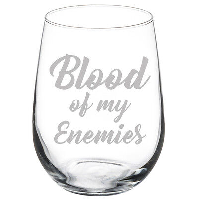 Blood Of My Enemies Wine Glass 10oz / 20oz Stemmed / 17oz Stemless