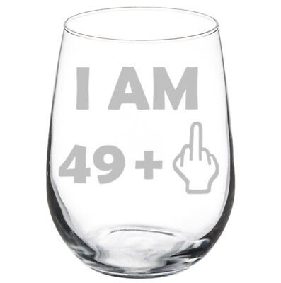 50th Birthday I Am 49 Plus Funny Stemmed / Stemless Wine Glass