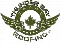 Thunder Bay Roofing is hiring! $20/HR Starting