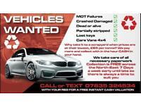 SCRAP MY CAR VAN 4x4 MOT FAILURES SPARES OR REPAIRS CASH PAID