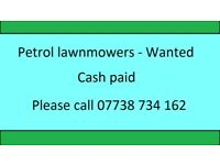 * Wanted * Any petrol lawnmower for spares or repair * Cash paid *