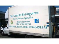 Too good To be forgotten House Clearance Specialists / Removals / Man and Van Service
