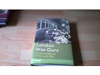 LONDON WAS OURS MEMOIRS OF THE BLITZ PLUS OI JIMMY KNACKER