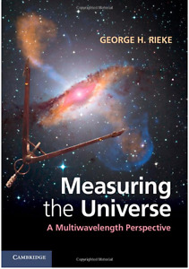 Measuring the Universe  (Rieke, H. George ) - Perfect Condition
