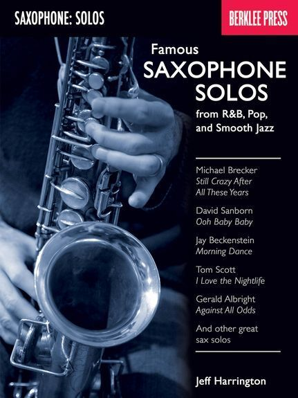 Famous Saxophone Solos From R&B Pop & Smooth Jazz Learn to Play SAX Music Book