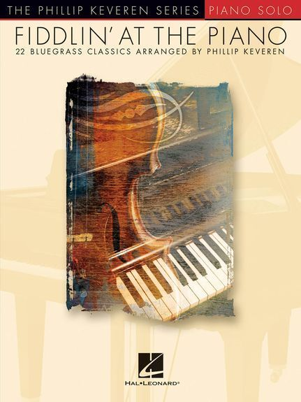 Fiddlin' At The Piano Phillip Keveren Play Bluegrass Country Keyboard Music Book