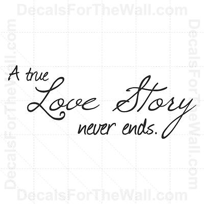 A True Love Story Never Ends Wall Decal Vinyl Saying Art Sticker Quote Decor L13 - A True Love Story Never Ends