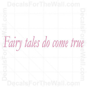 Fairy-Tales-Do-Come-True-Girl-Wall-Decal-Vinyl-Art-Sticker-Decor-Lettering-K46