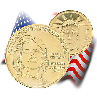 Hillary Clinton Popular Presidential Gold Coin - Made in USA!