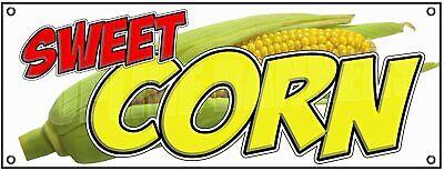 Sweet Corn Advertising Vinyl Banner Flag Sign 18 X 48 Hemmed Grommets