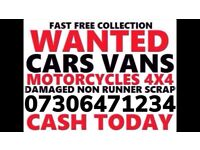 💷 WANTED CARS VANS MOTORCYCLE CASH TODAY ANY CONDITION NON RUNNER DAMAGED SCRAP