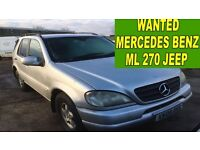 WANTED!!!!! MERCEDES ML270 DIESEL ANY CONDITION