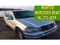 MERCEDES BENZ ML 270 WANTED!!!!