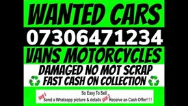 ♻️ WANTED CARS AND VANS FAST CASH ANYTHING SELL MY SCRAP DAMAGED NO MOT