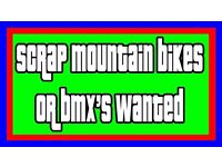 SCRAP BIKES WANTED FOR FREE - MOUNTAIN - BMX