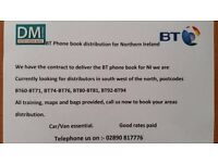 BT phone book distribution for Northern Ireland , delivery agents required .