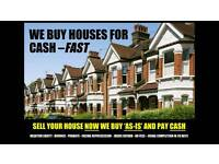 We buy houses for CASH fast