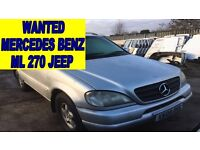 WANTED!!!!! Mercedes Benz ML270 ANY CONDITION