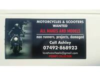 Motorcycles and scooters wanted all makes and models prompt fast collection.