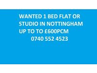 WANTED 1 BED FLAT OR STUDIO UP TO £600PCM