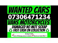 ‼️ WANTED ALL CAR VAN MOTORCYCLE FAST CASH ON COLLECTION ANY CONDITION SELL MY SCRAP DAMAGED NO MOT