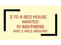 URGENT: 2 / 4 bed house WANTED to rent in Southend and 1 mile around