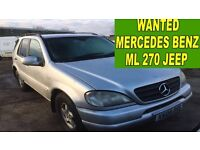 Mercedes Benz ML 270 Jeep WANTED