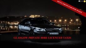 GLASGOW PRIVATE HIRE LICENCED TAXIS FOR IMMEDIATE RENT
