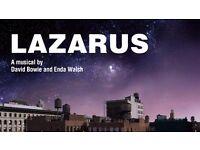 2x tickets to Lazarus, Stalls row V   Saturday 26th November
