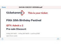 Filth 10th Birthday Festival Tickets - x2 Tickets - Leeds