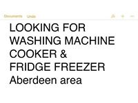 Washing machine + Cooker + Fridge freezer Wanted
