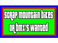 SCRAP BIKES WANTED FOR FREE - MOUNTAIN - BMX - ETC