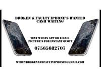 Broken & Faulty iPhones 6 & newer wanted cash waiting